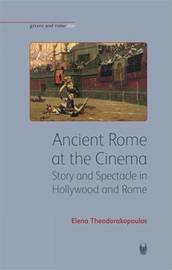 Ancient Rome at the Cinema by Elena Theodorakopoulos
