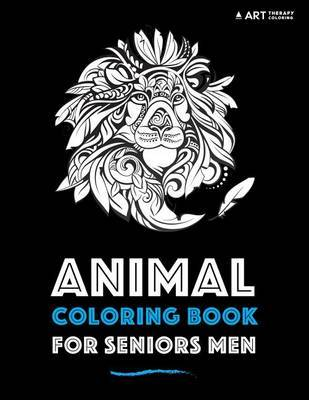 Animal Coloring Book For Seniors Men by Art Therapy Coloring