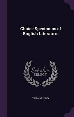 Choice Specimens of English Literature by Thomas B Shaw image