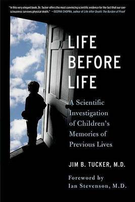 Life Before Life by Jim B Tucker