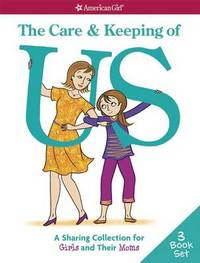 The Care & Keeping of Us by American Girl Publishing