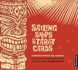 Sailing Ships & Tarot Cards by Christopher de Groot