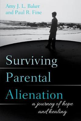 Surviving Parental Alienation by Amy J. L. Baker image