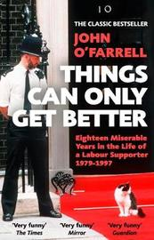 Things Can Only Get Better by John O'Farrell
