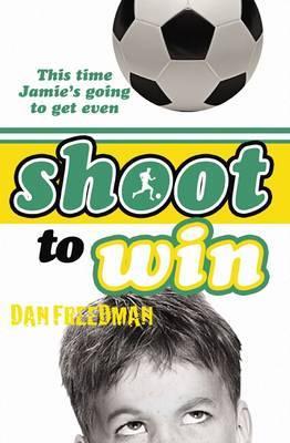 Shoot to Win by Dan Freedman image
