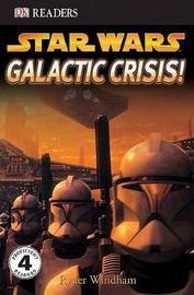 DK Readers L4: Star Wars: Galactic Crisis! by Ryder Windham