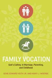 Family Vocation by Gene Edward Veith