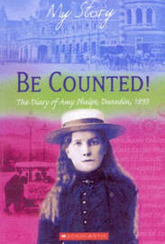 My Story : Be Counted, Dunedin, 1893 by Janine McVeagh