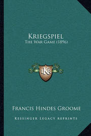 Kriegspiel: The War Game (1896) by Francis Hindes Groome