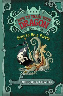 How to Be a Pirate (How to Train Your Dragon #2) by Cressida Cowell