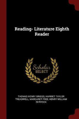 Reading- Literature Eighth Reader by Thomas Henry Briggs