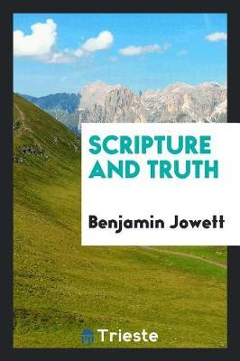 Scripture and Truth by Benjamin Jowett image