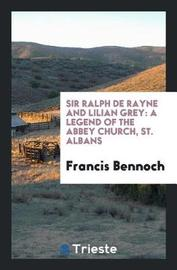Sir Ralph de Rayne and Lilian Grey by Francis Bennoch