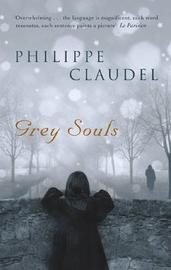 Grey Souls by Philippe Claudel image