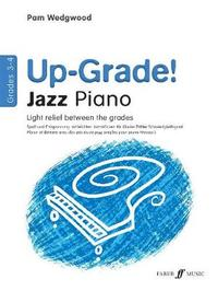 Up-Grade! Jazz Piano Grades 3-4 by Pam Wedgwood