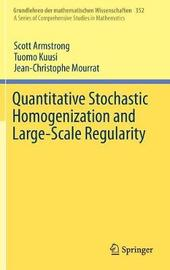 Quantitative Stochastic Homogenization and Large-Scale Regularity by Scott Armstrong