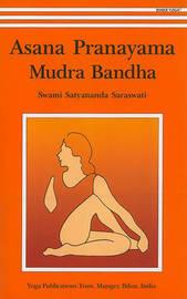 Asana, Pranayama, Mudra and Bandha by Satyananda Saraswati