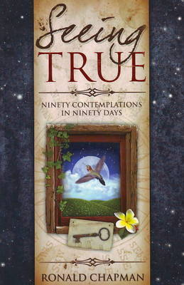 Seeing True by Ronald Chapman