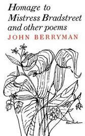 Homage to Mistress Bradstreet by John Berryman