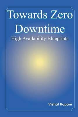 Towards Zero Downtime by Vishal Rupani image