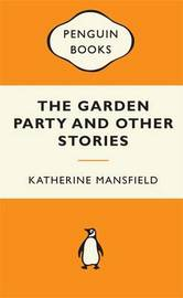 The Garden Party and Other Stories (Popular Penguins - NZ) by Katherine Mansfield