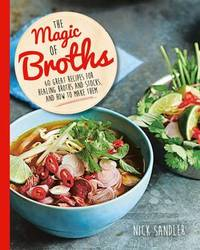The Magic of Broths by Nick Sandler