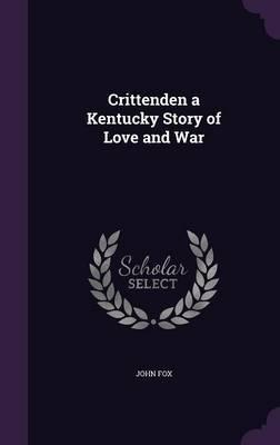 Crittenden a Kentucky Story of Love and War by John Fox