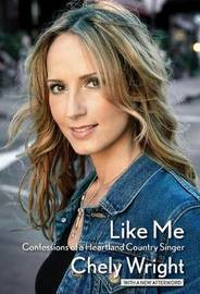 Wright Chely Like Me Confessions Of A Heartland Country Singer Bam Bk by Chely Wright