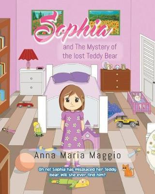 Sophia and the Mystery of the Lost Teddy Bear by Anna Maria Maggio