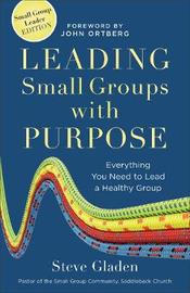 Leading Small Groups with Purpose by Steve M. Gladen