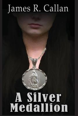 A Silver Medallion by James R Callan