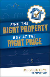 Find the Right Property, Buy at the Right Price by Melissa Opie