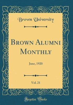 Brown Alumni Monthly, Vol. 21 by Brown University