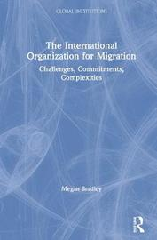 The International Organization for Migration by Megan Bradley
