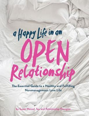 A Happy Life in an Open Relationship by Susan Wenzel