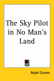 The Sky Pilot in No Man's Land by Ralph Connor image