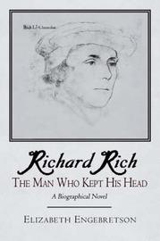 Richard Rich by Elizabeth Engebretson