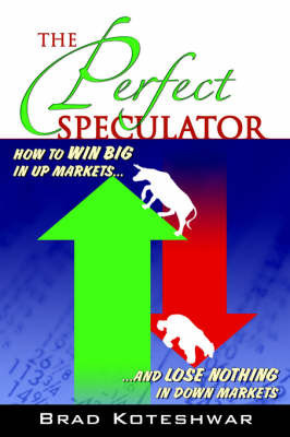 The Perfect Speculator by Brad Koteshwar
