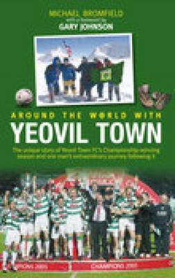 Around the World with Yeovil Town by Michael Bromfield