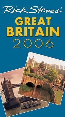Rick Steves' Great Britain: 2006 by Rick Steves