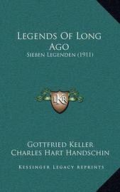 Legends of Long Ago: Sieben Legenden (1911) by Gottfried Keller