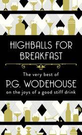 Highballs for Breakfast by P.G. Wodehouse