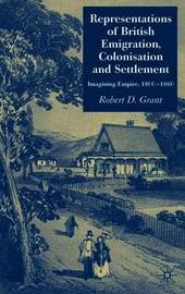 Representations of British Emigration, Colonisation and Settlement by Robert Grant image