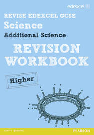 Revise Edexcel: Edexcel GCSE Additional Science Revision Workbook - Higher by Penny Johnson