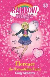 Florence the Friendship Fairy (Rainbow Magic Holiday Special) by Daisy Meadows