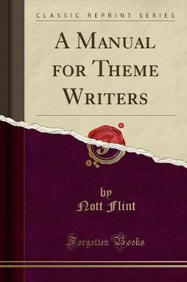 A Manual for Theme Writers (Classic Reprint) by Nott Flint