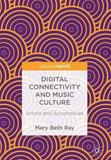 Digital Connectivity and Music Culture by Mary Beth Ray