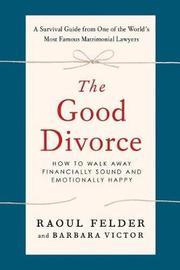 Good Divorce by Raoul Felder
