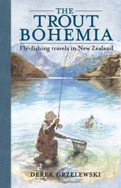 The Trout Bohemia by Derek Grzelewski