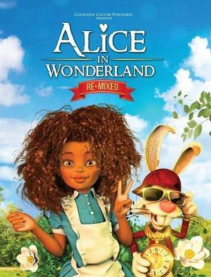 Alice in Wonderland Remixed by Marlon McKenney